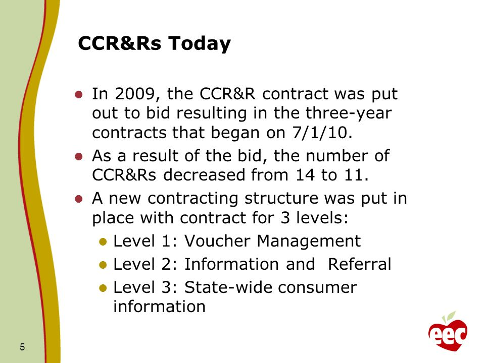 CCR&Rs Today In 2009, the CCR&R contract was put out to bid resulting in the three-year contracts that began on 7/1/10. As a result of the bid, the nu