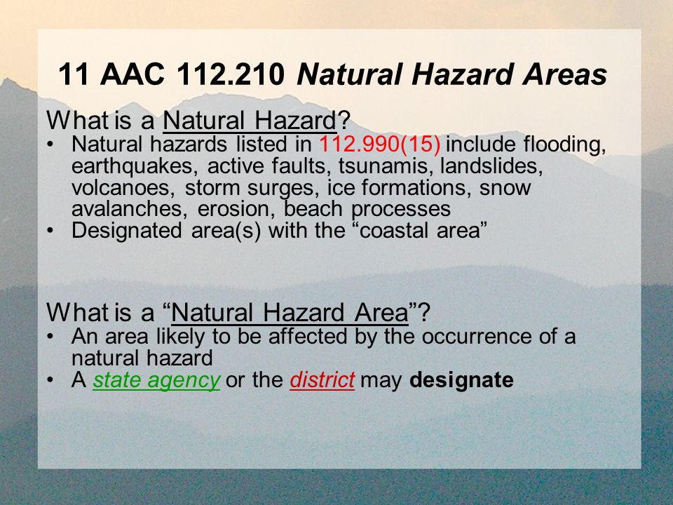 11 AAC Natural Hazard Areas What is a Natural Hazard.