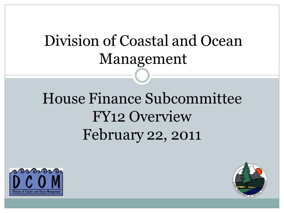 DCOM Overview Division of Coastal and Ocean Management: Coastal Impact Assistance Program Alaska Coastal Management Program Tracking federal coastal and ocean issues affecting Alaskan interests 22-22-11