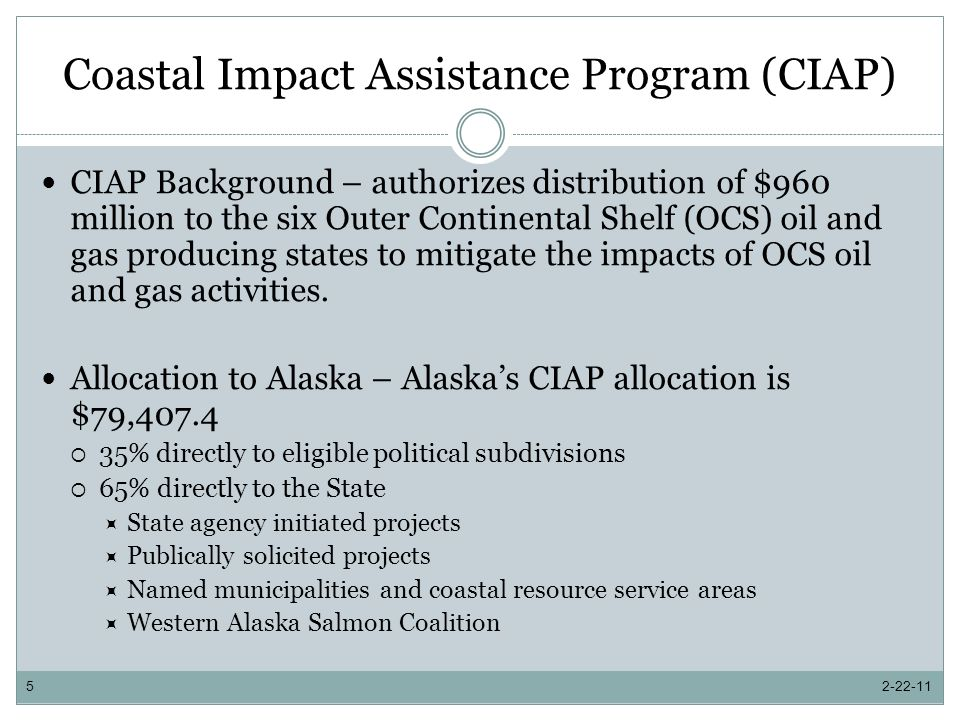 Alaska Coastal Management Program Coastal District Implementation Required tasks for coastal districts include Participate in all ACMP consistency reviews Provide local ACMP coordination, outreach, and education Serve as the local ACMP contact Attend ACMP sponsored conferences and workshops Administer ACMP grant and report accordingly CRSAs also hold board meetings, administer annual work plans, and encourage participation in board elections Coastal district provide match Municipalities – 50% CRSAs – 20% 2-22-1116