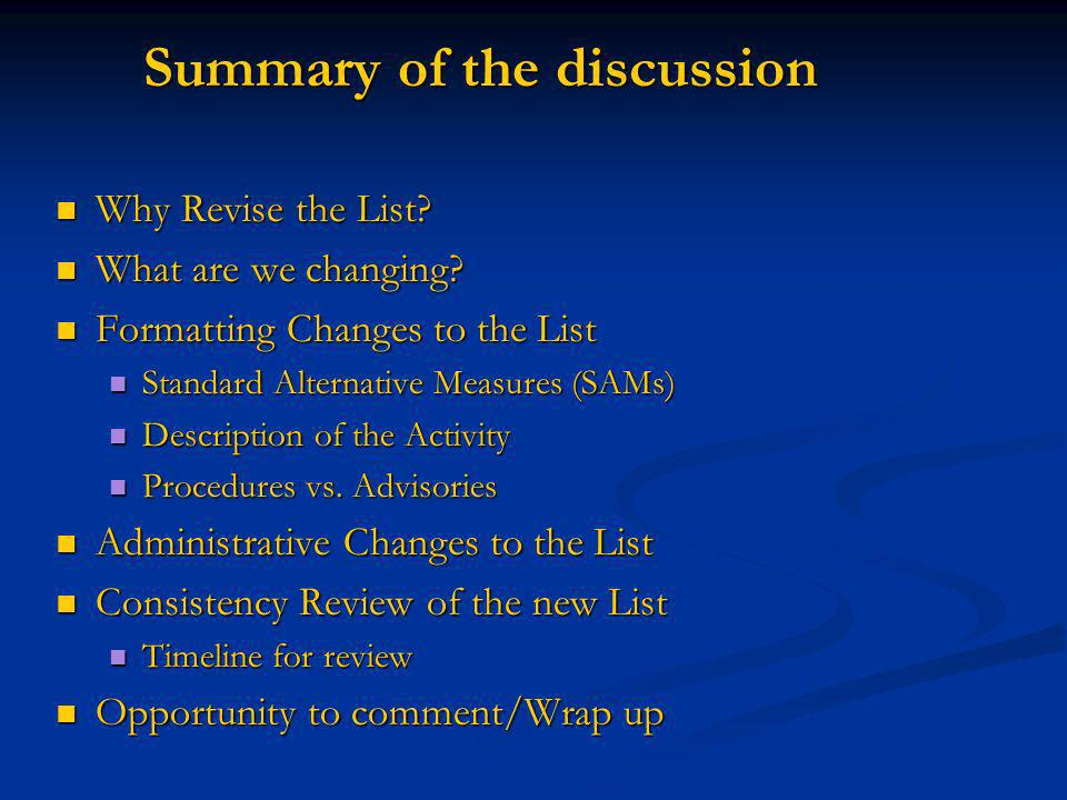 Summary of the discussion Why Revise the List? Why Revise the List? What are we changing? What are we changing? Formatting Changes to the List Formatt