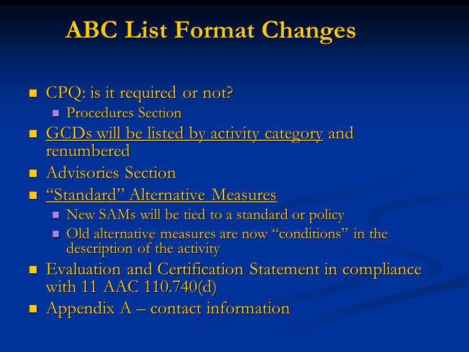 ABC List Format Changes CPQ: is it required or not? CPQ: is it required or not? Procedures Section Procedures Section GCDs will be listed by activity