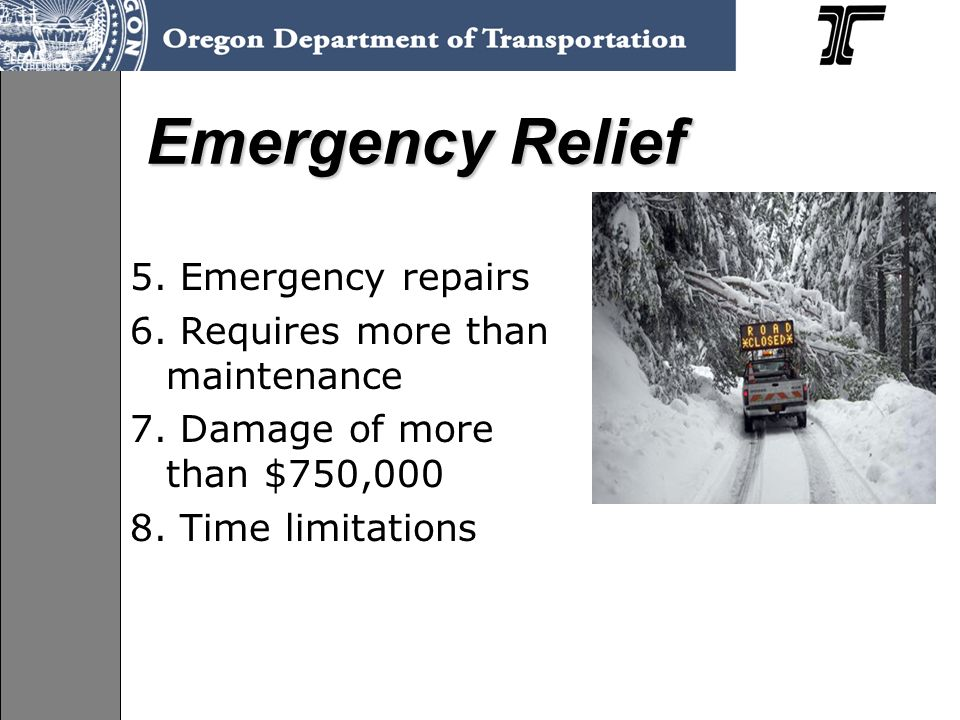 Emergency Relief 5. Emergency repairs 6. Requires more than maintenance 7.