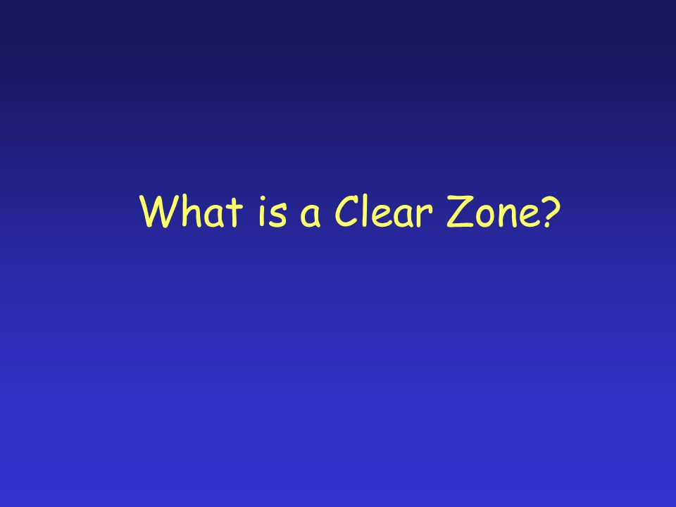 What is a Clear Zone