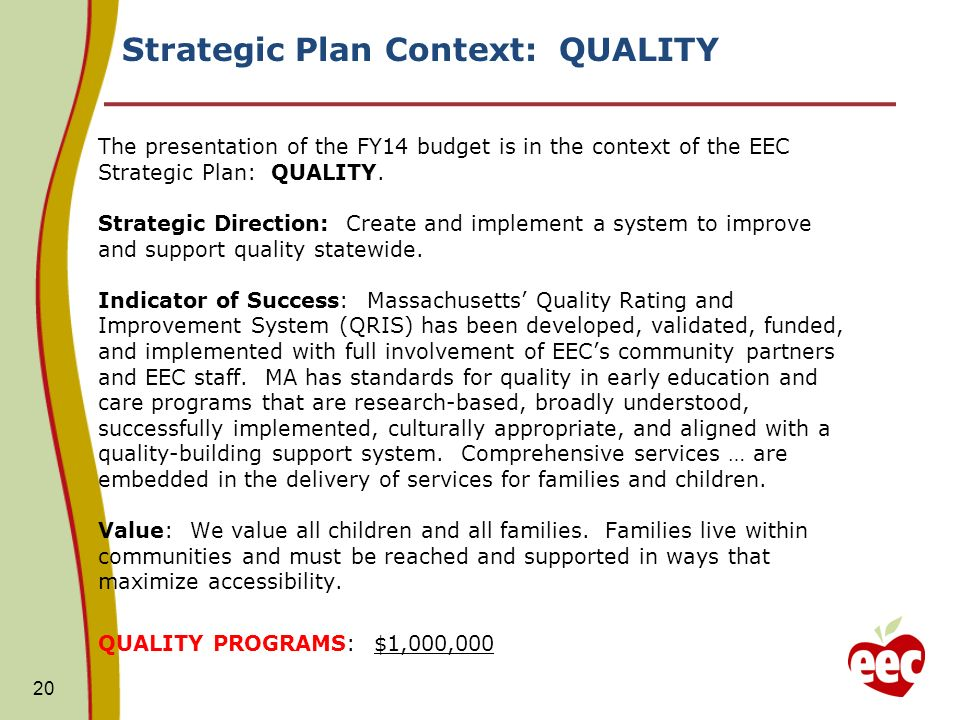 Strategic Plan Context: QUALITY The presentation of the FY14 budget is in the context of the EEC Strategic Plan: QUALITY.