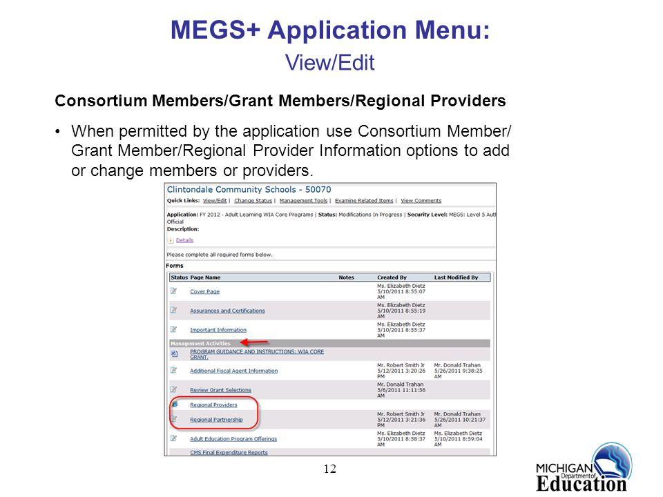 12 MEGS+ Application Menu: View/Edit Consortium Members/Grant Members/Regional Providers When permitted by the application use Consortium Member/ Gran