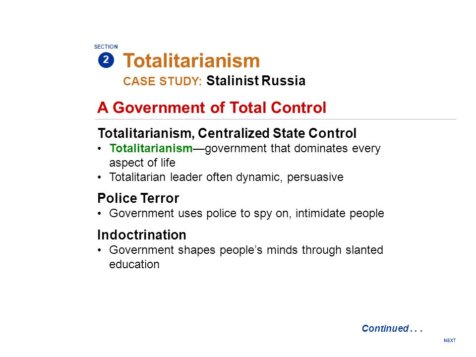 NEXT A Government of Total Control Totalitarianism SECTION 2 CASE STUDY: Stalinist Russia Totalitarianism, Centralized State Control Totalitarianismgo