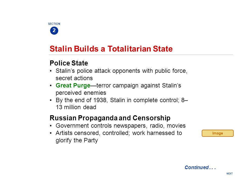 NEXT Stalin Builds a Totalitarian State Police State Stalins police attack opponents with public force, secret actions Great Purgeterror campaign agai