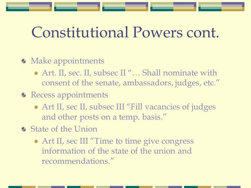 Constitutional Powers cont. Make appointments Art.