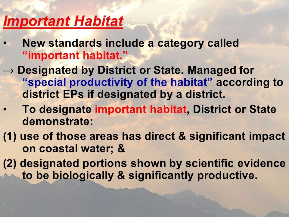 Important Habitat New standards include a category called important habitat.