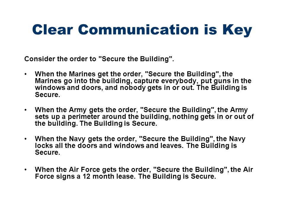 Clear Communication is Key Consider the order to Secure the Building .