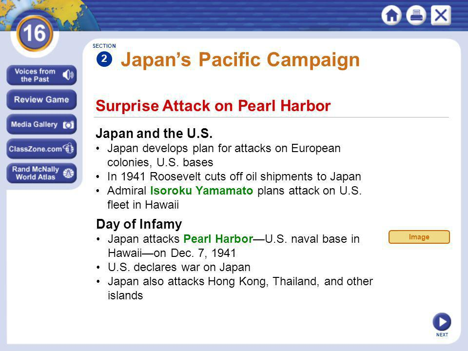 NEXT Surprise Attack on Pearl Harbor Japans Pacific Campaign Japan and the U.S. Japan develops plan for attacks on European colonies, U.S. bases In 19