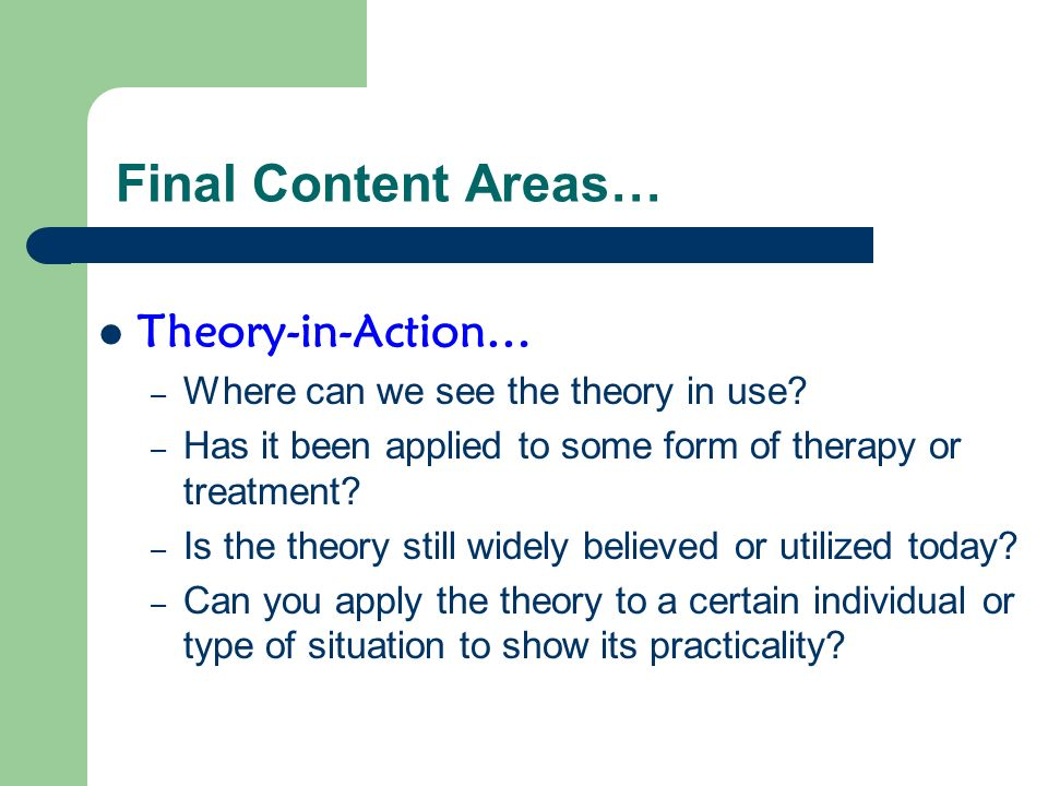 PowerPoint Format Title Slide – 1 slide: Include topic and group members names Theorists Background – 2+ slides School-of-Thought/Theoretical Background – 1+ slide(s) Primary Beliefs/Components of Theory – 4+ slides