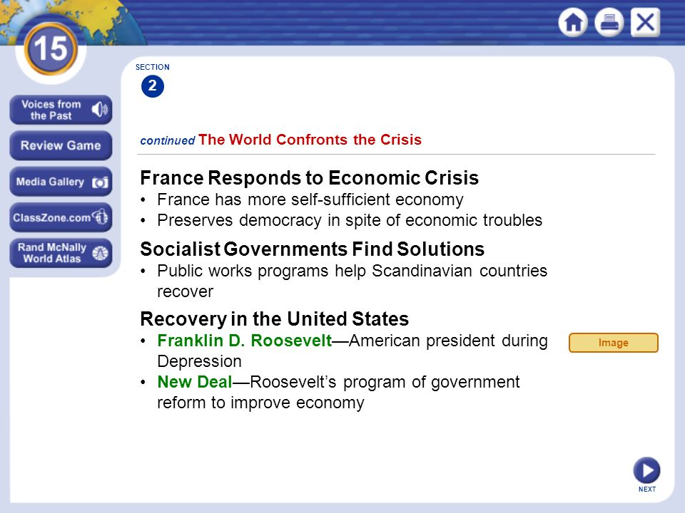 NEXT continued The World Confronts the Crisis France Responds to Economic Crisis France has more self-sufficient economy Preserves democracy in spite