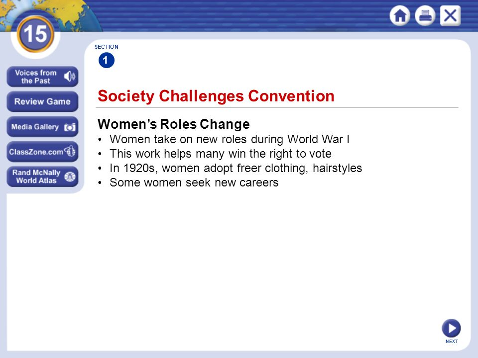 NEXT Society Challenges Convention SECTION 1 Womens Roles Change Women take on new roles during World War I This work helps many win the right to vote