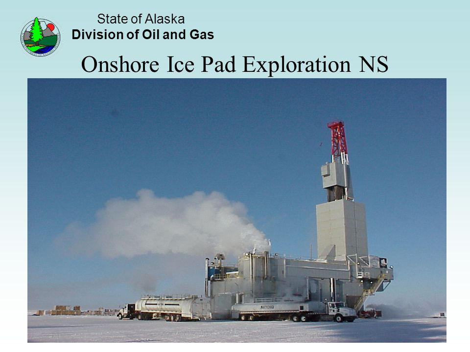 State of Alaska Division of Oil and Gas 23 Onshore Ice Pad Exploration NS