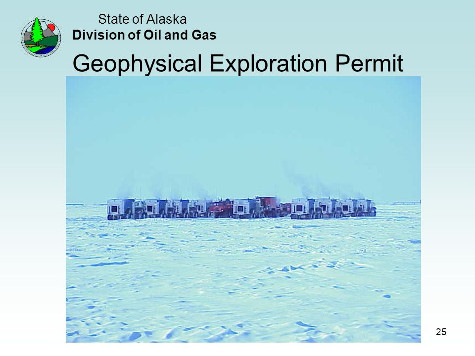 State of Alaska Division of Oil and Gas 25 Geophysical Exploration Permit
