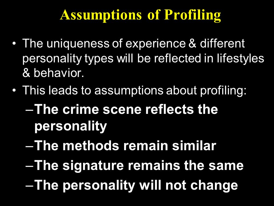 Investigative Role of Profiling: Investigative Phase Reduces the pool of suspects Links similar crimes through unique indicators & behavior patterns Assess potential for escalation in crime seriousness & frequency Provides investigators with potential leads and approaches