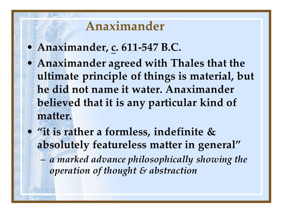 Anaximander Anaximander, c. 611-547 B.C.