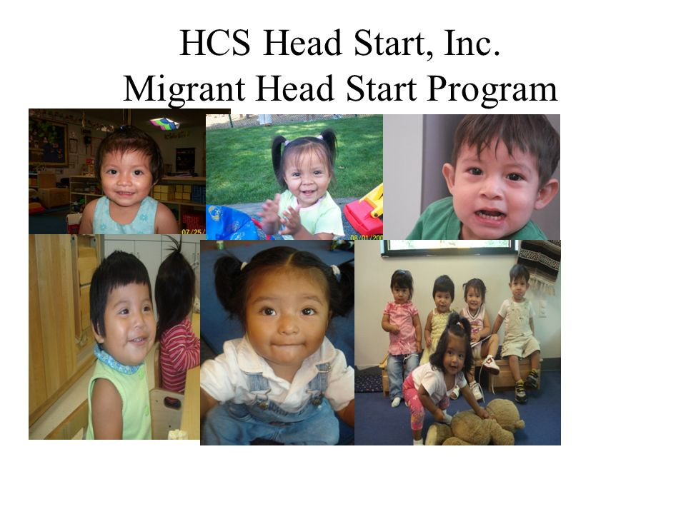 HCS Head Start, Inc. Migrant Head Start Program