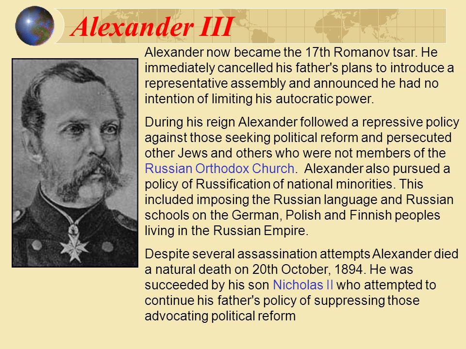 Alexander III Alexander now became the 17th Romanov tsar.