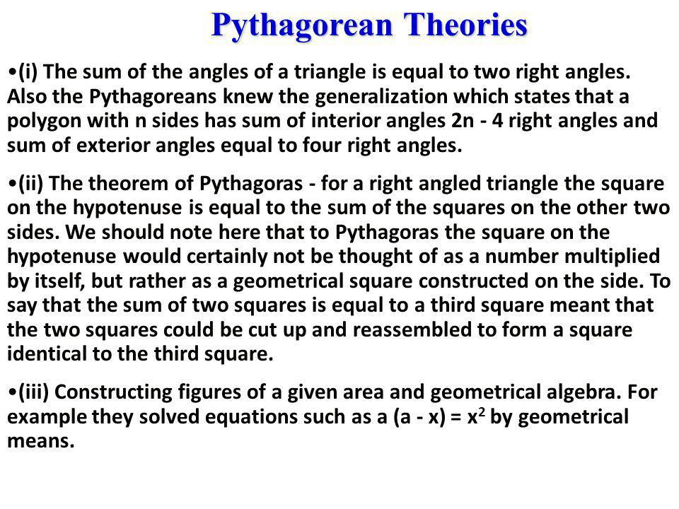 Pythagorean Theories (i) The sum of the angles of a triangle is equal to two right angles.