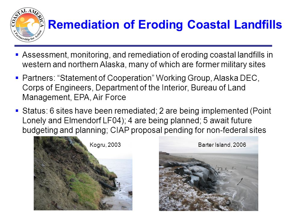 Remediation of Eroding Coastal Landfills Assessment, monitoring, and remediation of eroding coastal landfills in western and northern Alaska, many of