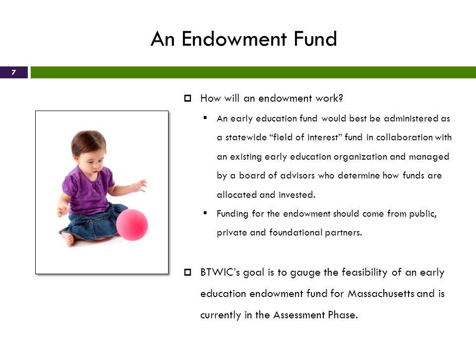 7 How will an endowment work.