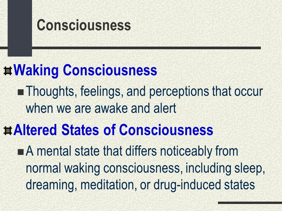 Explaining Waking Consciousness Stream of information resulting from the activity of the thalamus--which analyzes and interprets information Consciousness may only be the tip of the iceberg that includes unconscious mental activities Consciousness is also viewed as an adaptation allowing us to get along with others in our group (humans)