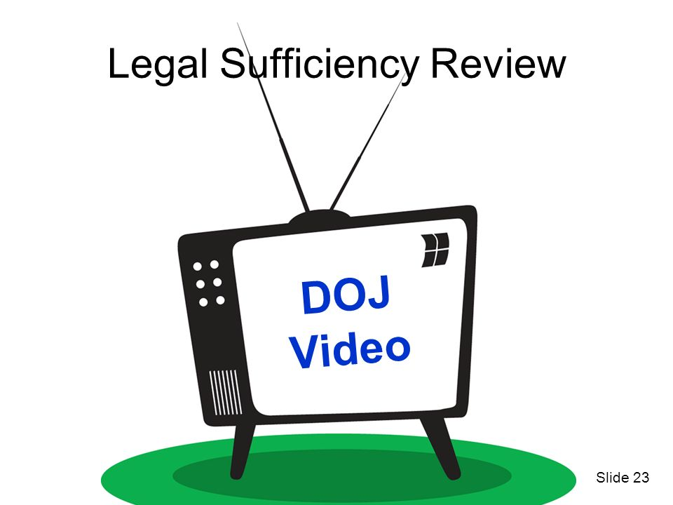 DOJ Video Legal Sufficiency Review Slide 23