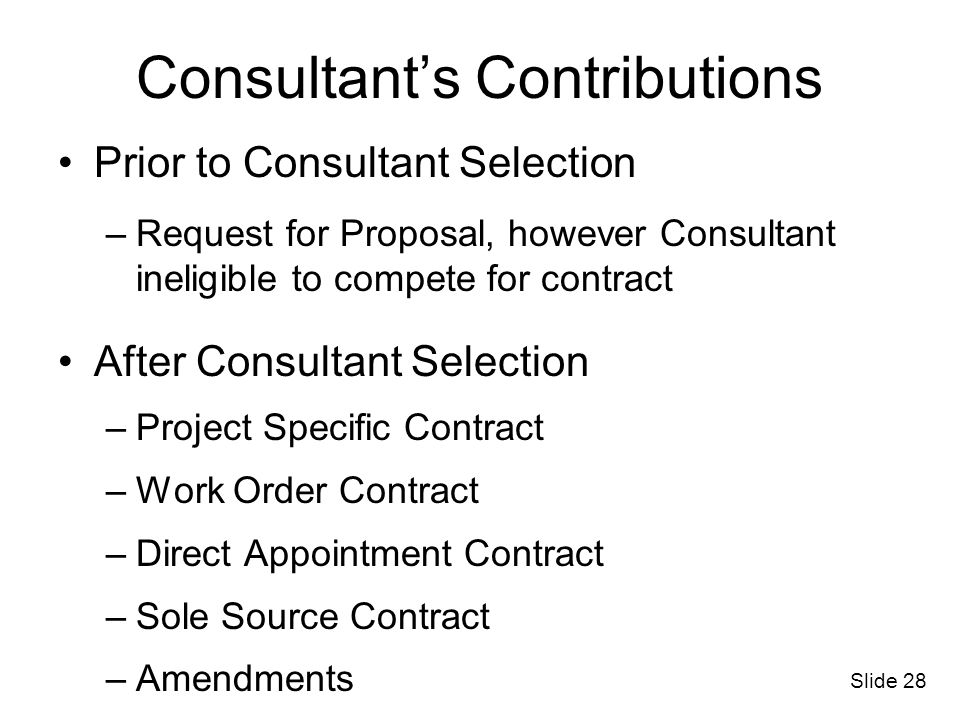 Consultants Contributions Prior to Consultant Selection –Request for Proposal, however Consultant ineligible to compete for contract After Consultant