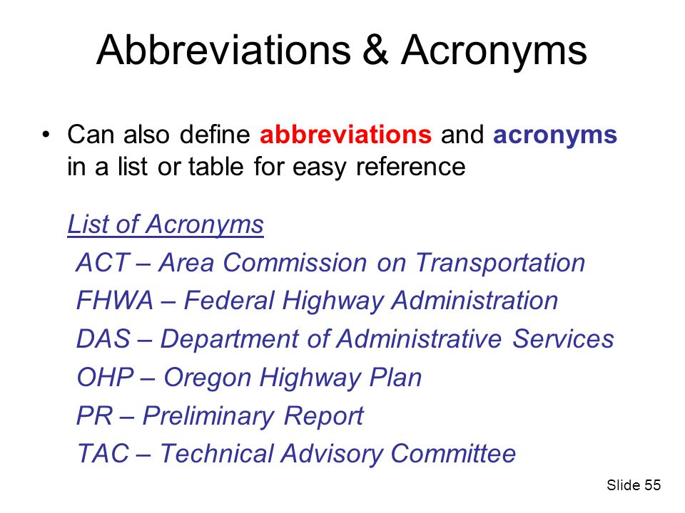 Abbreviations & Acronyms Can also define abbreviations and acronyms in a list or table for easy reference List of Acronyms ACT – Area Commission on Tr
