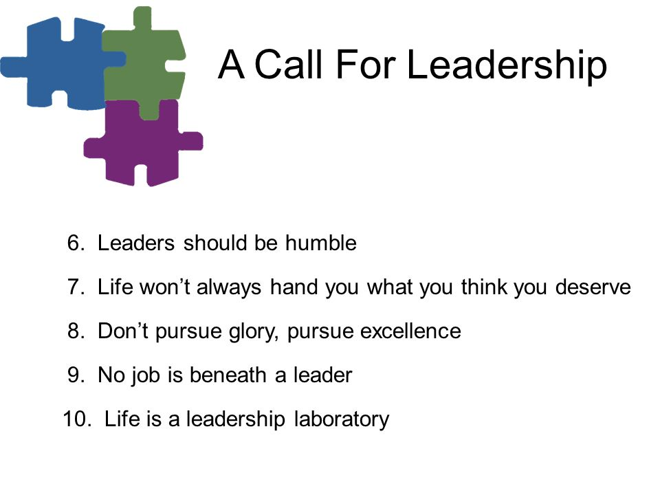 A Call For Leadership 6. Leaders should be humble 7.