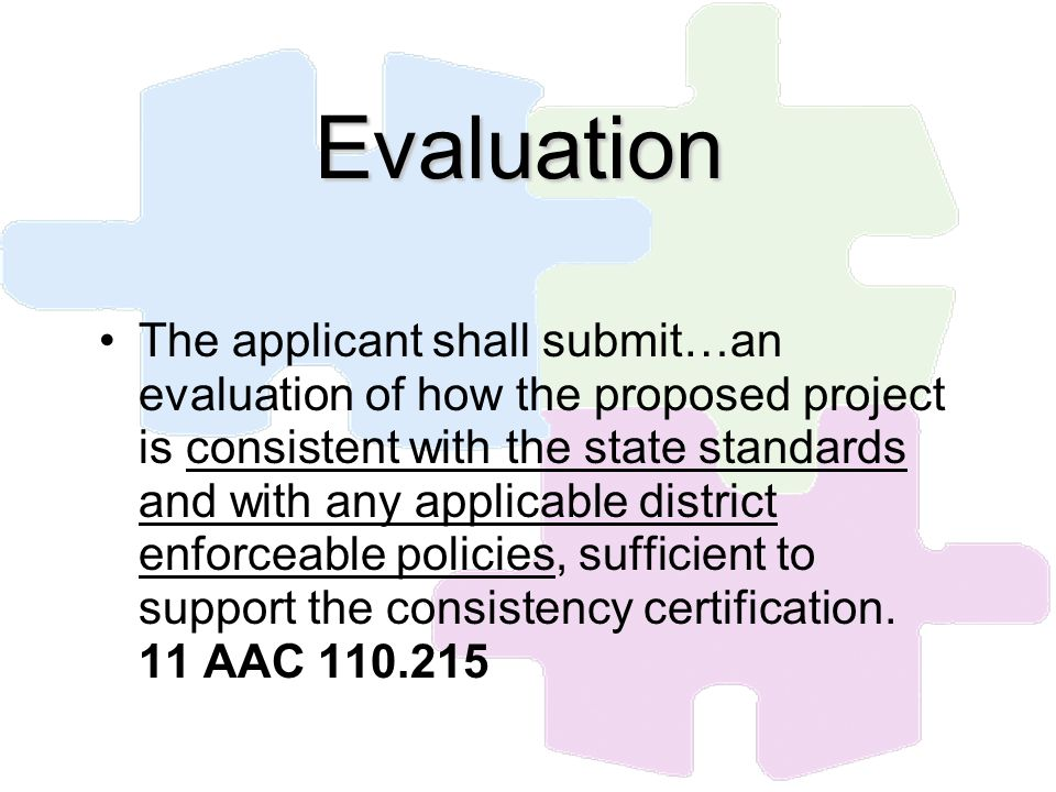 Evaluation The applicant shall submit…an evaluation of how the proposed project is consistent with the state standards and with any applicable distric