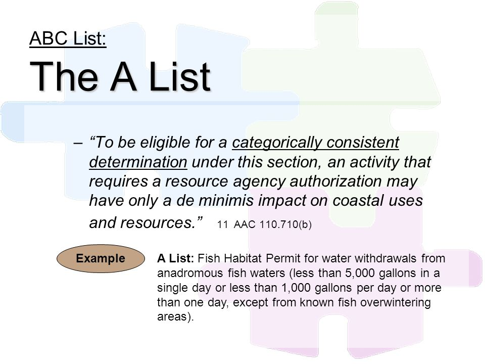 The A List ABC List: The A List –To be eligible for a categorically consistent determination under this section, an activity that requires a resource