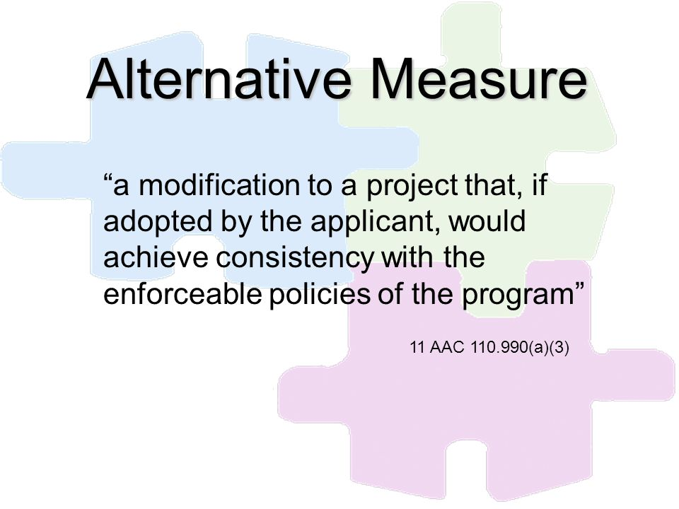 a modification to a project that, if adopted by the applicant, would achieve consistency with the enforceable policies of the program 11 AAC 110.990(a