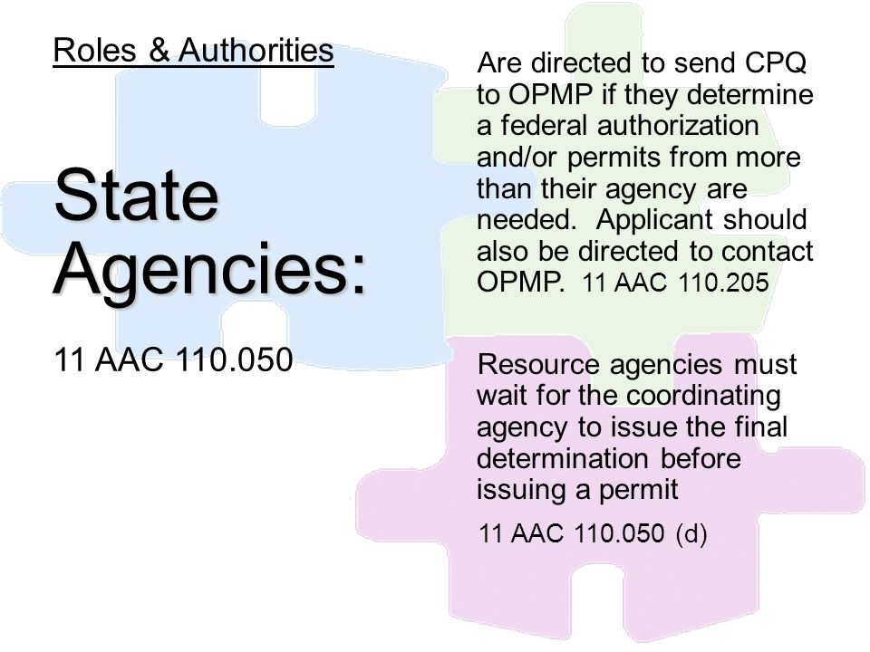 Are directed to send CPQ to OPMP if they determine a federal authorization and/or permits from more than their agency are needed. Applicant should als