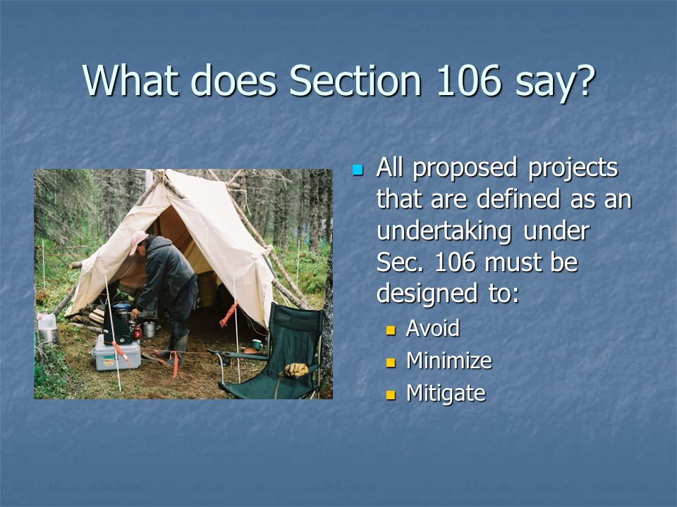 What does Section 106 say. All proposed projects that are defined as an undertaking under Sec.