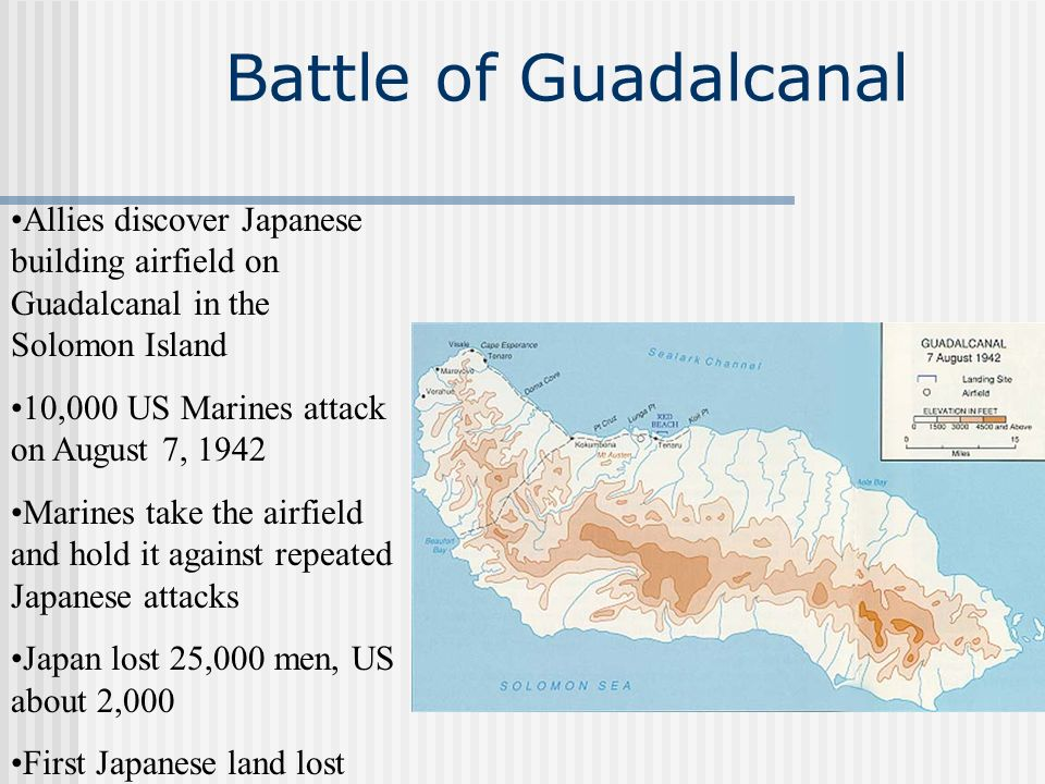 Battle of Guadalcanal Allies discover Japanese building airfield on Guadalcanal in the Solomon Island 10,000 US Marines attack on August 7, 1942 Marin