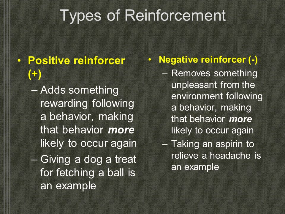 Elements of Operant Conditioning Reinforcer –A stimulus or event that follows a behavior and makes that behavior more likely to occur again Punisher –