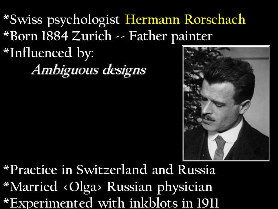 *Created the Rorschach inkblot test in 1921.