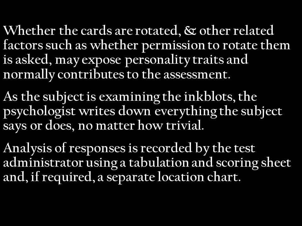 Goal of the test: provide data about cognition and personality variables such as motivations, response tendencies, cognitive operations, affectivity, and personal/interpersonal perceptions Underlying assumption: an individual will class external stimuli based on person-specific perceptual sets, and including needs, base motives, conflicts, and that this clustering process is representative of the process used in real-life situations
