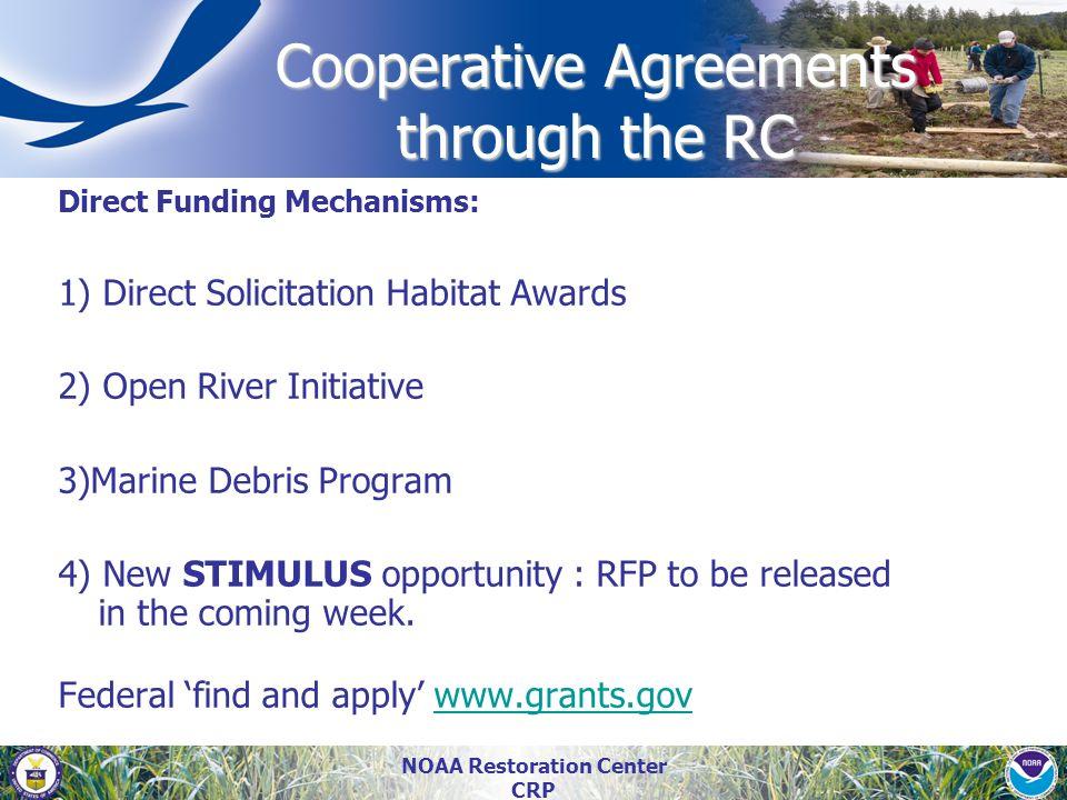 NOAA Restoration Center CRP Direct Funding Mechanisms: 1) Direct Solicitation Habitat Awards 2) Open River Initiative 3)Marine Debris Program 4) New S