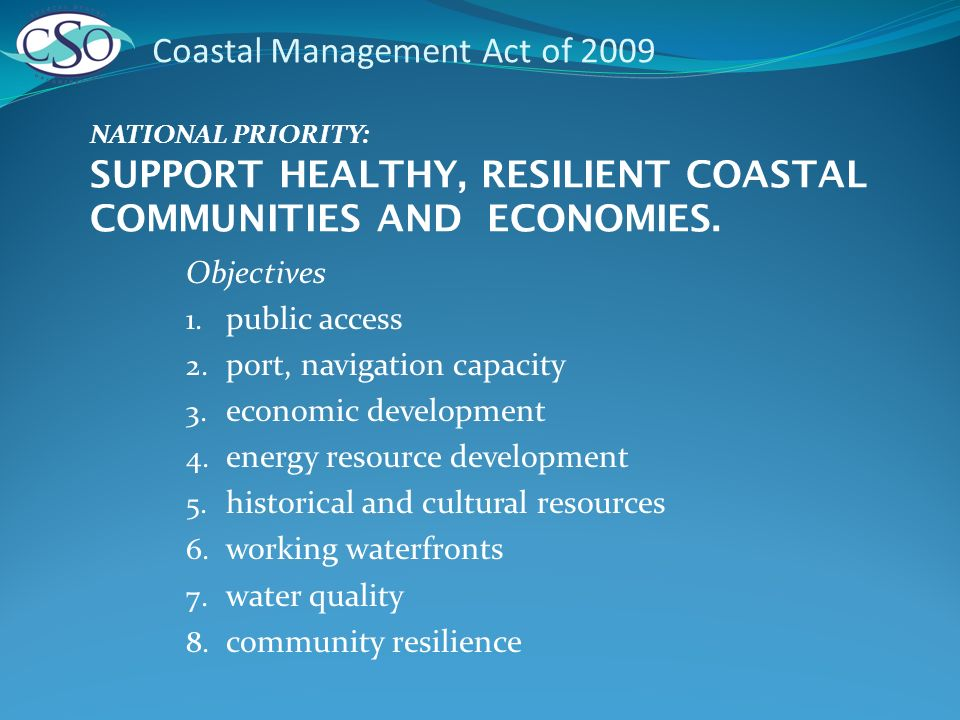 Coastal Management Act of 2009 Objectives 1. public access 2.