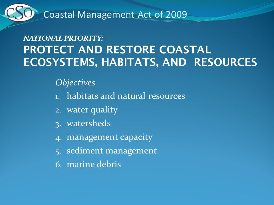 Objectives 1. habitats and natural resources 2. water quality 3.