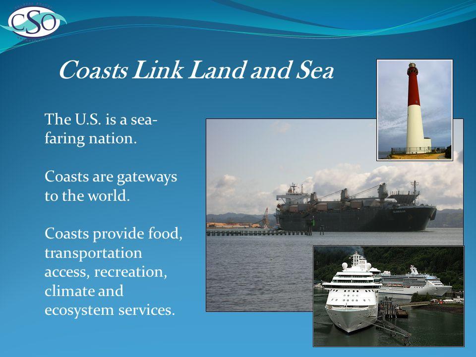 Coasts are Diverse Steep mountains.Wide coastal plains.