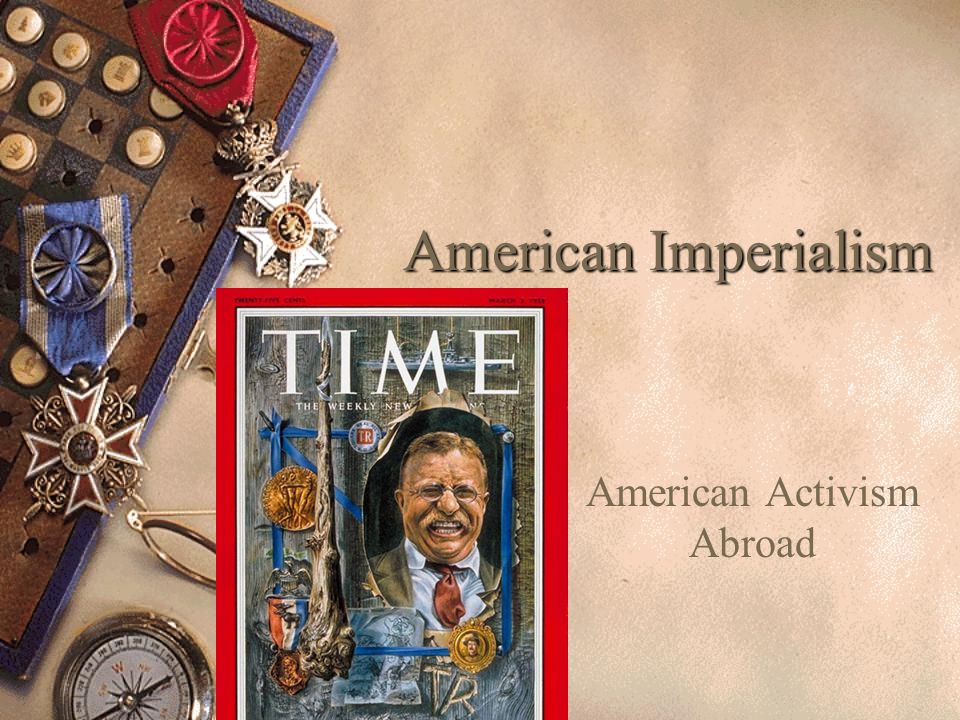 American Imperialism American Activism Abroad