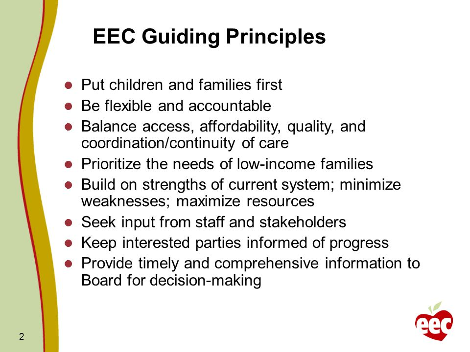 2 EEC Guiding Principles Put children and families first Be flexible and accountable Balance access, affordability, quality, and coordination/continui