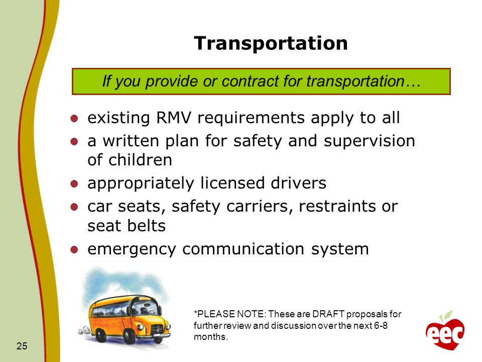 25 Transportation existing RMV requirements apply to all a written plan for safety and supervision of children appropriately licensed drivers car seat