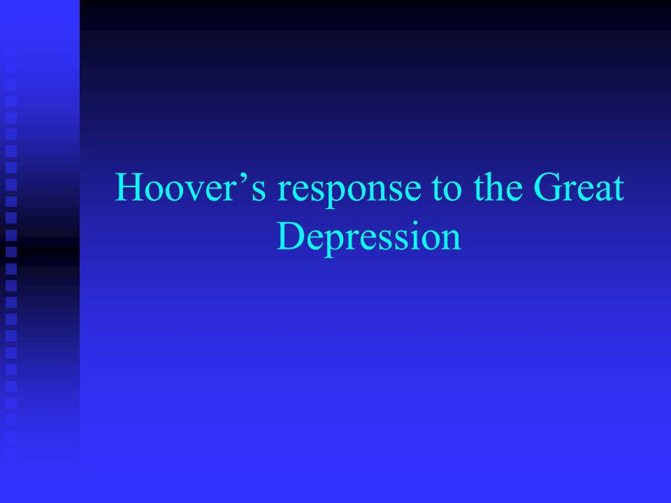 Hoovers response to the Great Depression